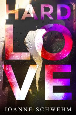 HARD LOVE Cover – Joanne Schwehm