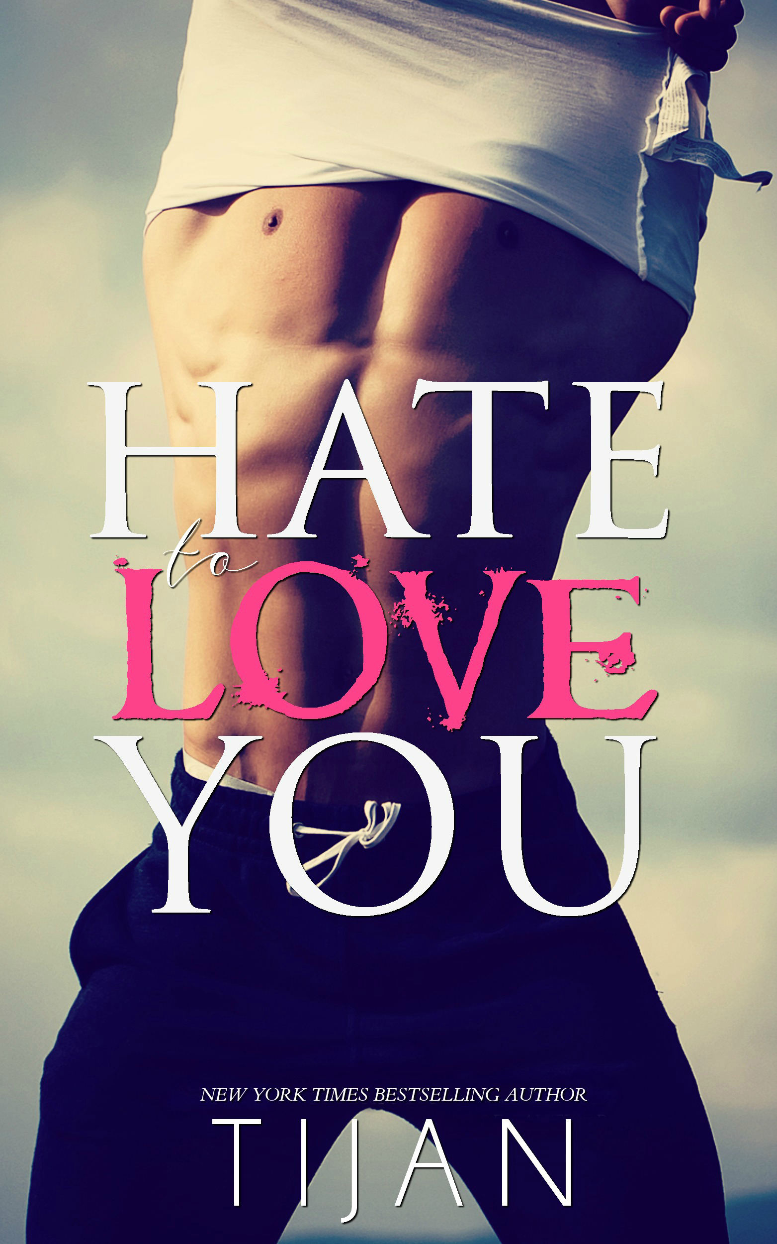 HATE TO LOVE YOU Cover – Tijan