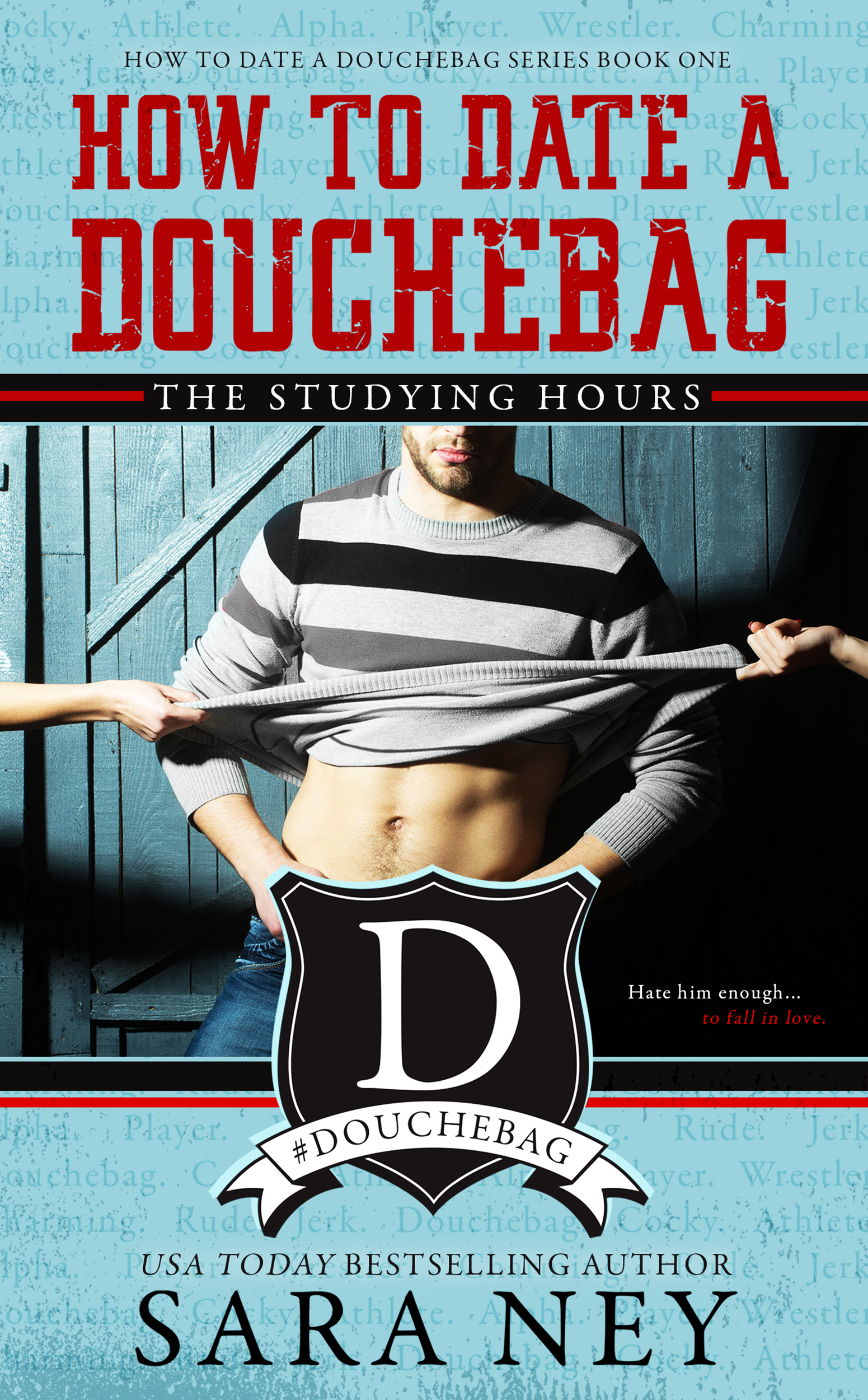 HOW TO DATE A DOUCHEBAG-THE STUDYING HOURS Cover – Sara Ney