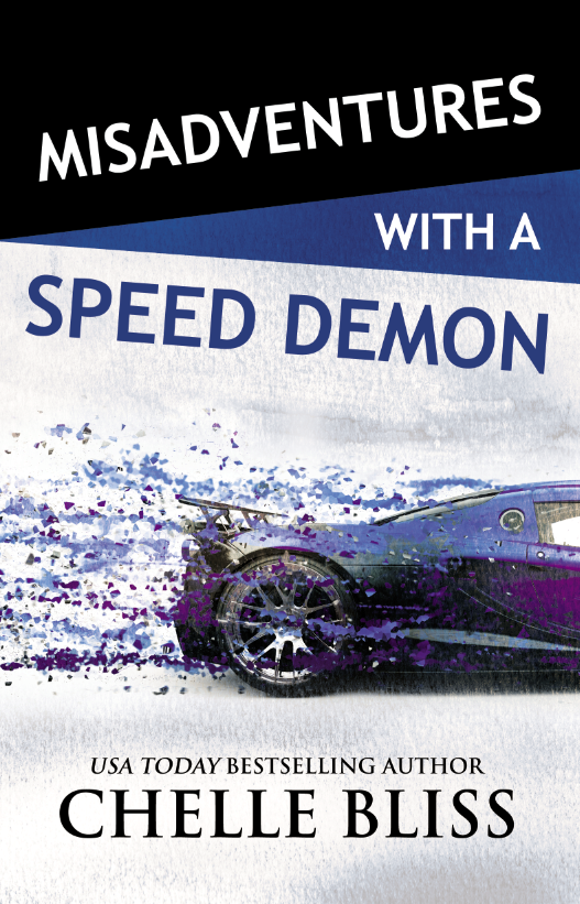 MISADVENTURES WITH A SPEED DEMON (Cover) – Chelle Bliss