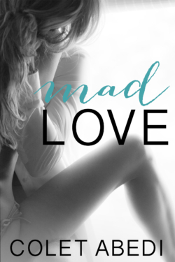 Mad Love by Colet Abedi