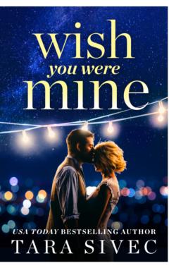 WISH YOU WERE MINE Cover – Tara Sivec